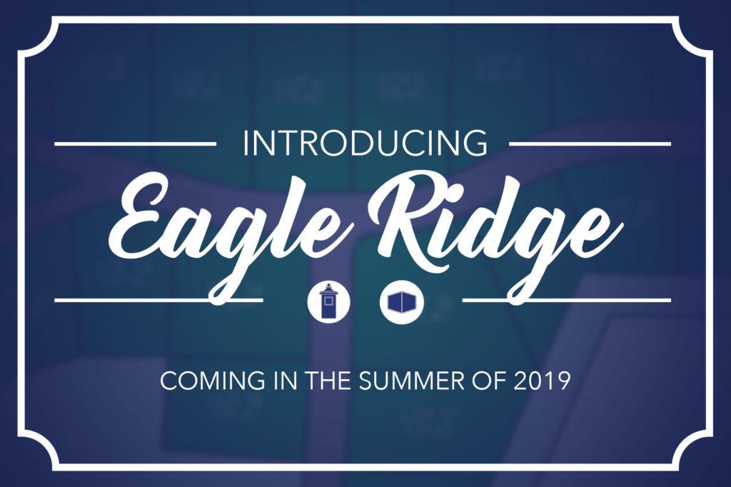 Introducing Eagle Ridge